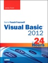 Sams Teach Yourself Visual Basic 2012 In 24 Hours Complete Starter Kit