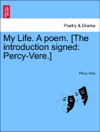My Life A Poem The Introduction Signed Percy-Vere