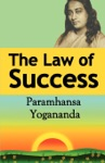 The Law Of Success Using The Power Of Spirit To Create Health Prosperity And Happiness