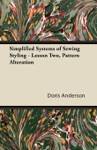 Simplified Systems Of Sewing Styling - Lesson Two Pattern Alteration