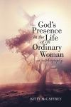 Gods Presence In The Life Of An Ordinary Woman