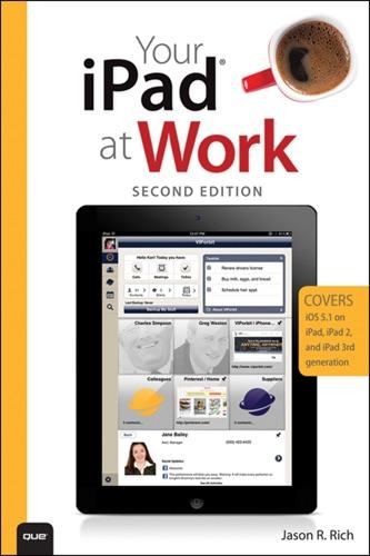 Your iPad at Work covers iPad iPad 2 and iPad 3rd gen running iOS 51 2e