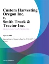 Custom Harvesting Oregon Inc V Smith Truck  Tractor Inc