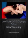 Unofficial 2012 Olympic Guide USA Wrestling