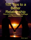 100 Tips To A Better Relationship