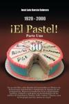 1920-2000 El Pastel Parte Uno