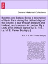 Bubbles And Ballast Being A Description Of Life In Paris During The Brilliant Days Of The Empire A Tour Through Belgium And Holland And A Sojourn In London By A Lady The Preface Signed M E P B Ie M E Parker Bouligny