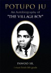 Potupo Ju An Autobiography Of The Village Boy I Must Finish 8Th Grade