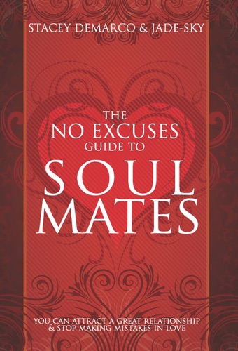 The No Excuses Guide to Soul Mates
