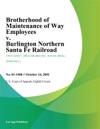 Brotherhood Of Maintenance Of Way Employees V Burlington Northern Santa Fe Railroad