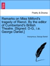 Remarks On Miss Mitfords Tragedy Of Rienzi By The Editor Of Cumberlands British Theatre Signed D-G Ie George Daniel