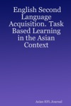 English Second Language Acquisition  Task Based Learning In The Asian Context
