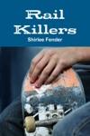 Rail Killers