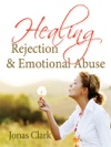 Healing Rejection  Emotional Abuse