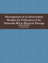 Development Of An Intervention Booklet For Utilization Of The Nintendo Wii In Physical Therapy