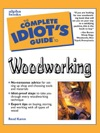 The Complete Idiots Guide To Woodworking