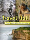Bali Travel Guide Incl Seminyak Ubud Nusa Dua West Bali National Park Candidasa Denpasar Illustrated Guide With Maps Mobi Travel