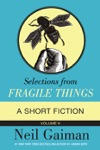Selections From Fragile Things Volume Six