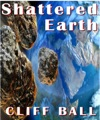 Shattered Earth An Alternate History Science Fiction Novel