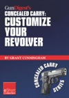 Gun Digests Customize Your Revolver Concealed Carry Collection EShort