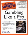 The Complete Idiots Guide To Gambling Like A Pro