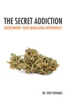 The Secret Addiction Overcoming Your Marijuana Dependency