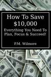 How To Save 10000 Everything You Need To Plan Focus  Succeed