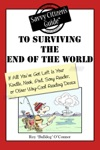 The Savvy Citizens Guide To Surviving The End Of The World If All Youve Got Left Is Your Kindle Nook IPad Sony Reader Or Other Way-Cool Reading Device