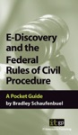 E-Discovery And The Federal Rules Of Civil Procedure