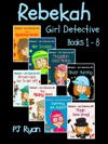 Rebekah - Girl Detective Books 1-8 8 Book Bundle The Mysterious Garden Alien Invasion Magellan   Goes Missing Ghost HuntingGrown-Ups Out To Get Us The Missing Gems  2 More