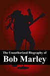 The Unauthorized Biography Of Bob Marley