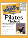 The Complete Idiots Guide To The Pilates Method