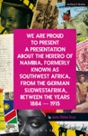 We Are Proud To Present A Presentation About The Herero Of Namibia Formerly Known As Southwest Africa From The German Sudwestafrika Between The Years 1884 - 1915