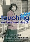 Touching Lightly On Love And Death