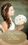 Mail Order Bliss Sweet Mail Order Bride Historical Romance Novel