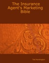 The Insurance Agents Marketing Bible