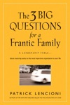 The Three Big Questions For A Frantic Family