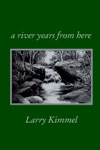 A River Years From Here