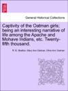 Captivity Of The Oatman Girls Being An Interesting Narrative Of Life Among The Apache And Mohave Indians Etc Twenty-fifth Thousand