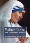 Mother Teresa Her Essential Wisdom