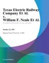 Texas Electric Railway Company Et Al V William F Neale Et Al