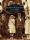 Florida Railroads In The 1920s