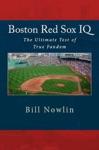 Boston Red Sox IQ The Ultimate Test Of True Fandom