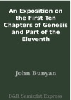An Exposition On The First Ten Chapters Of Genesis And Part Of The Eleventh