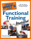 The Complete Idiots Guide To Functional Training Illustrated