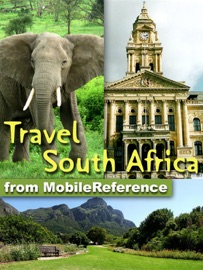 SOUTH AFRICA TRAVEL GUIDE: INCL. CAPE TOWN, JOHANNESBURG, PRETORIA, CAPE WINELANDS, 20+ NATIONAL PARKS. ILLUSTRATED GUIDE & MAPS (MOBI TRAVEL)