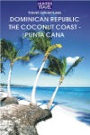 Dominican Republic - The Coconut Coast  Punta Cana