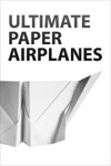 Ultimate Paper Airplanes
