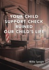 Your Child Support Check Ruined Our Childs Life
