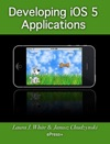 Developing IOS 5 Applications
